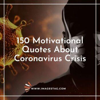 150 Motivational Quotes About Coronavirus Crisis