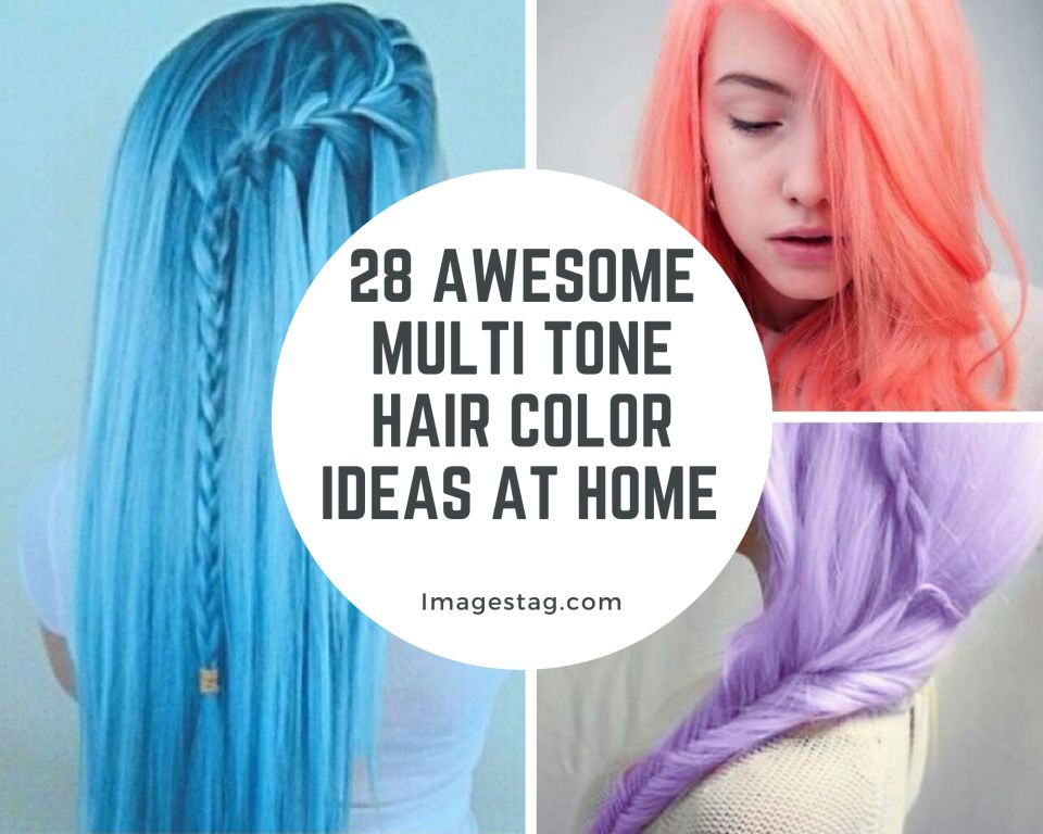 28 Awesome Multi Tone Hair Color Ideas At Home