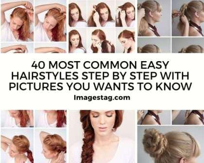 40 Most Common Easy Hairstyles Step By Step With Pictures You Wants To Know