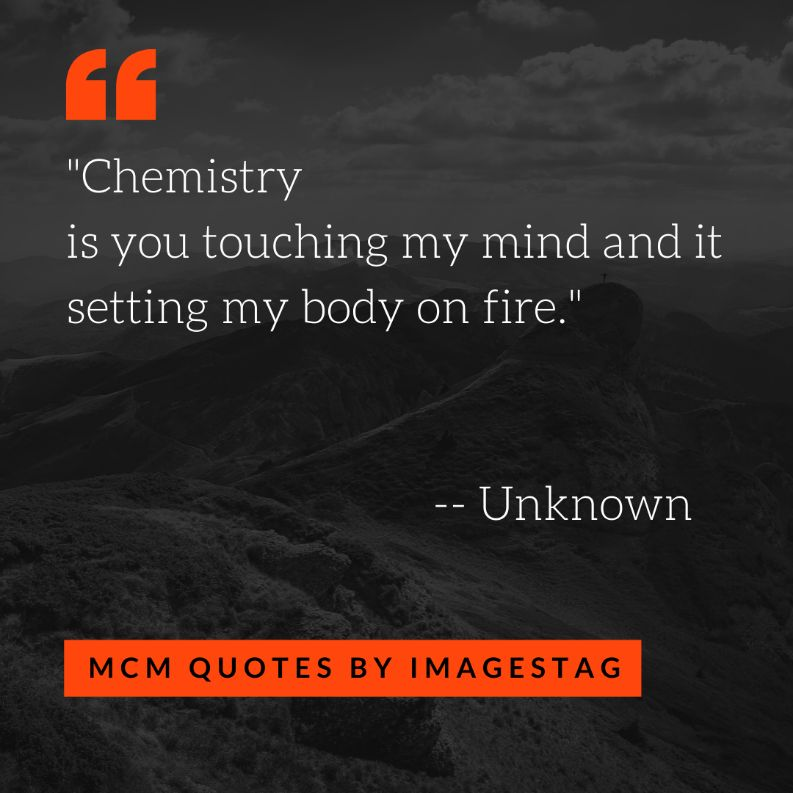 Chemistry Is You Touching My Mind Mcm Quotes For Brother