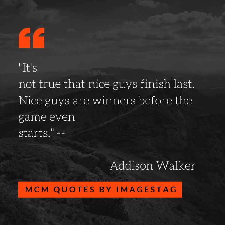 It Is Not True That Nice Guy Mcm Quotes