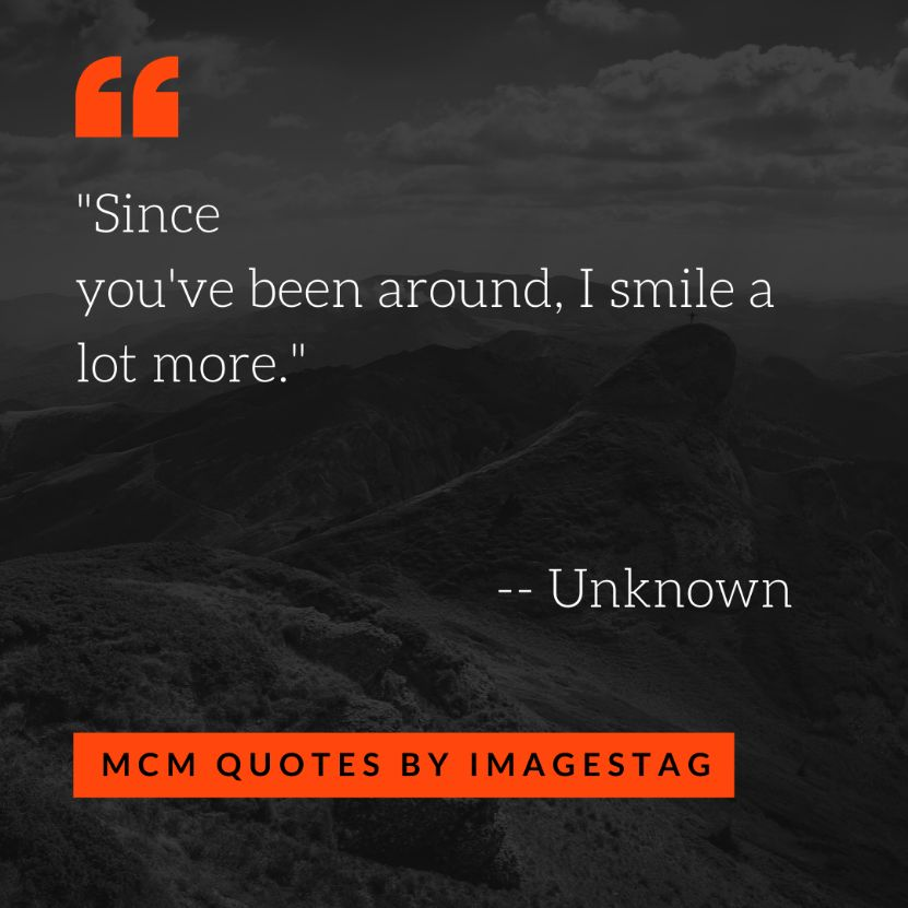 You Have Been Around Mcm Quotes For Friends