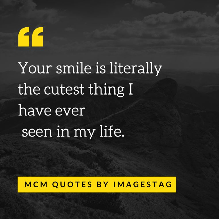 Your Smile Is Literally Man Crush Monday Quotes