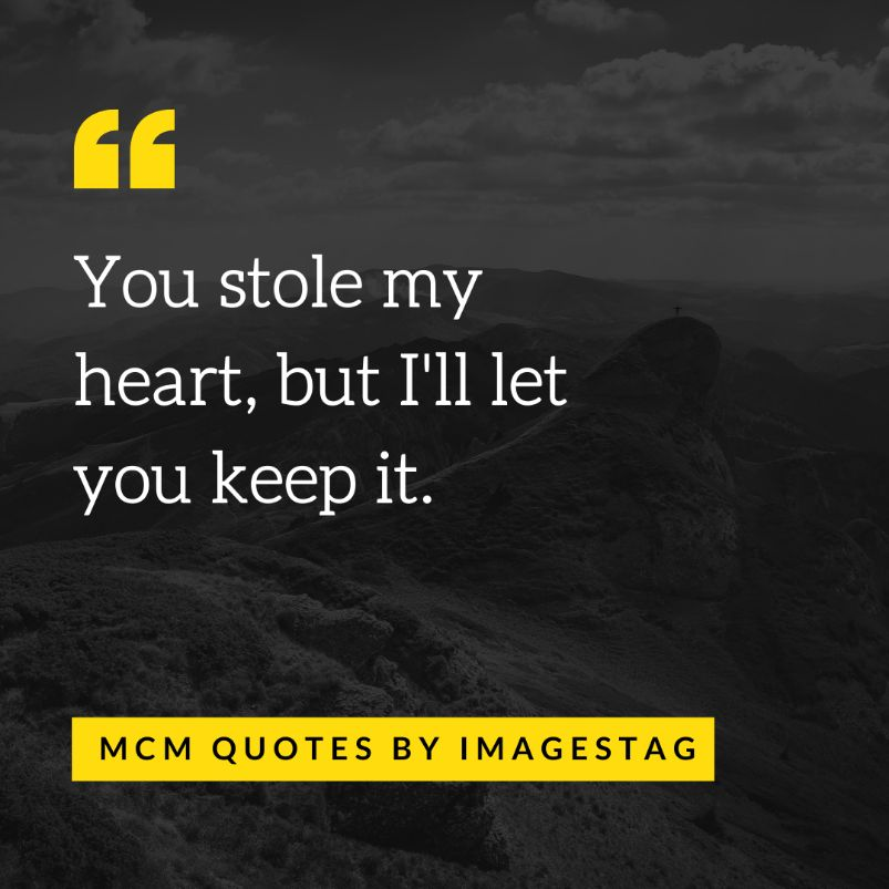 You Stole My Heart Man Crush Monday Quotes