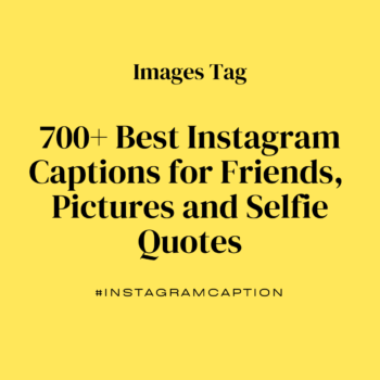 700+ Best Instagram Captions & Quotes for Friends
