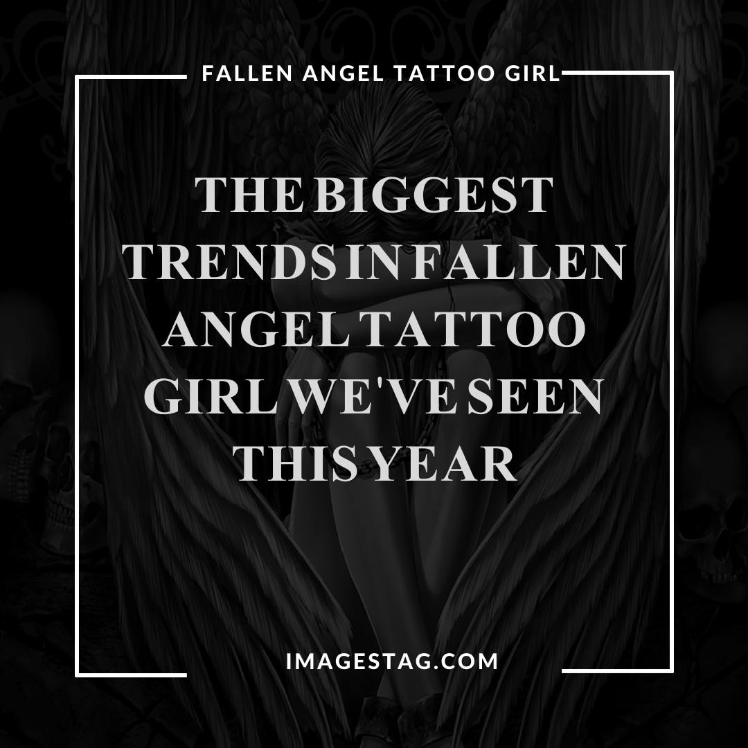 The Biggest Trends In Fallen Angel Tattoo Girl We've Seen This Year