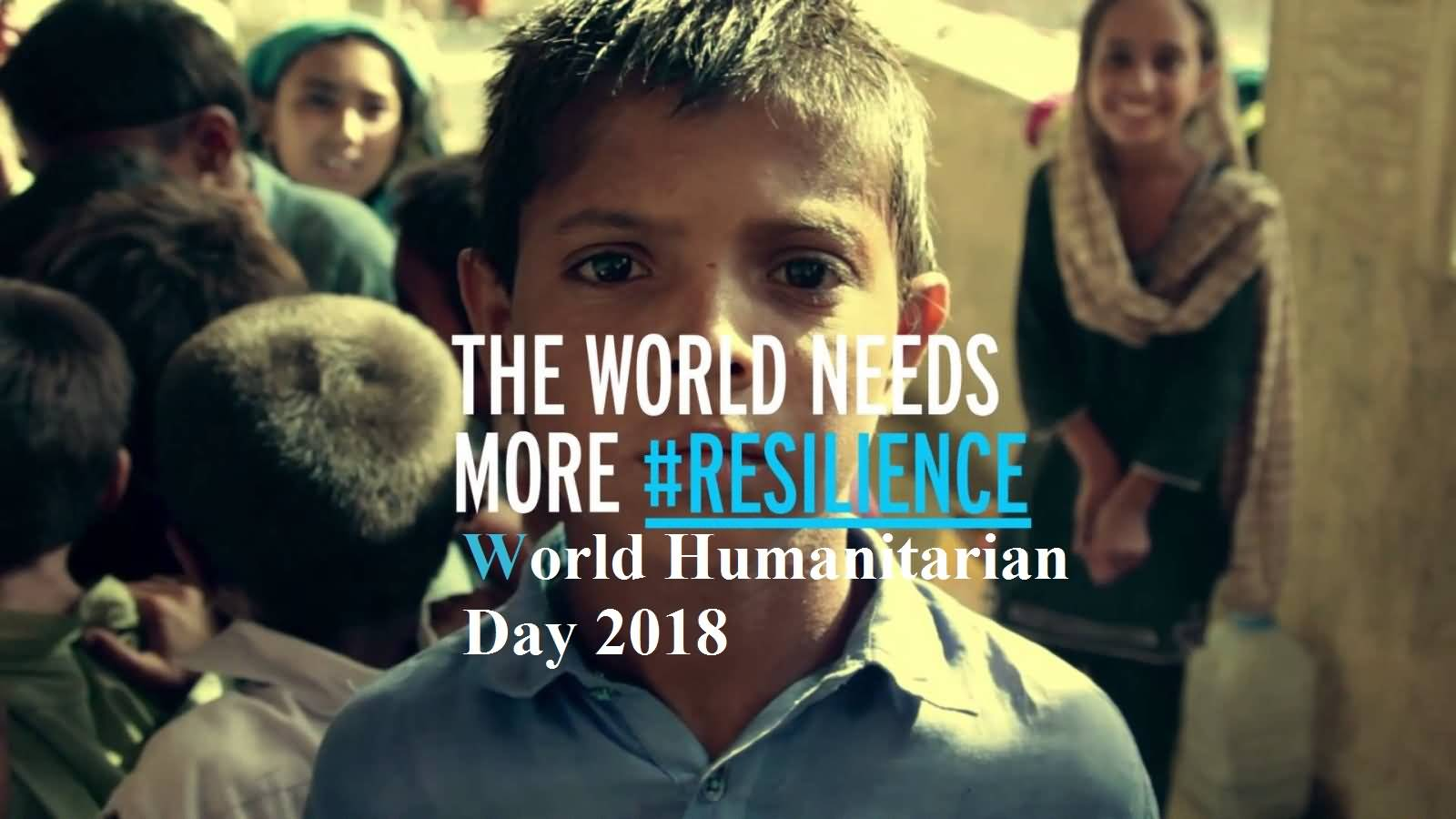 The World Needs More Resilience World Humanitarian Day 2020