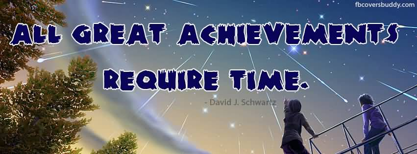 All Great Achievements Require Time Beautiful Stars Achievement Quote Picture For Whatsapp
