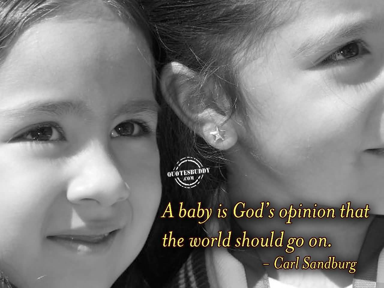 Baby Quotes And Sayings With Love A Baby Is God's Opinion That The World Should Go