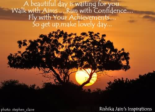Beautiful Inspiring Achievement Quote About A Beautiful Day Is Waiting For You