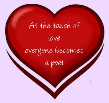 Being In Love Quotes About All The Touch Of Love Everyone Becomes A Poet