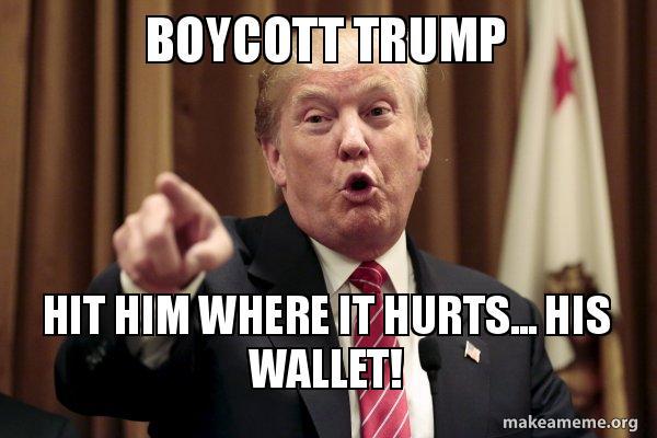 Boycott Trump Hit Him Where It Hurts China Boycott Meme