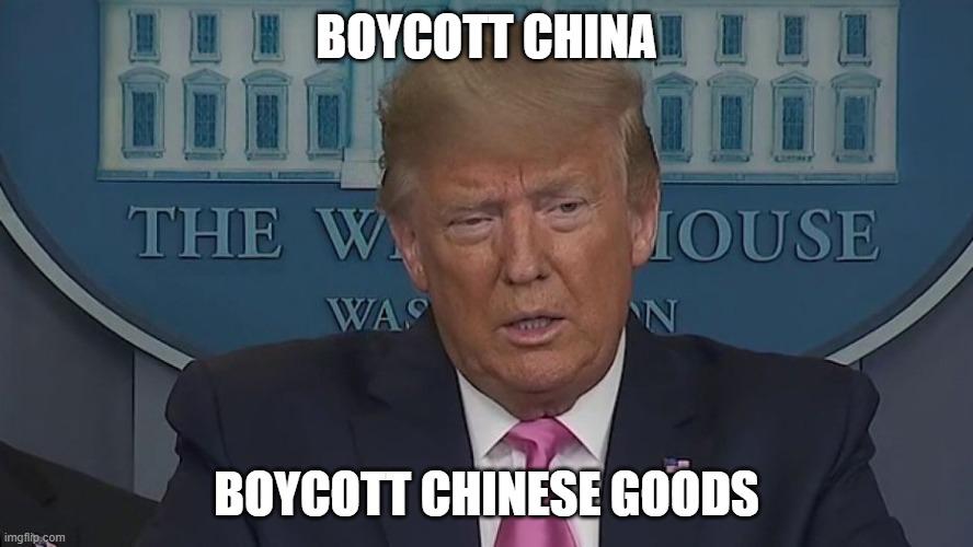 Boycott Chaina Trump Good Bye Now