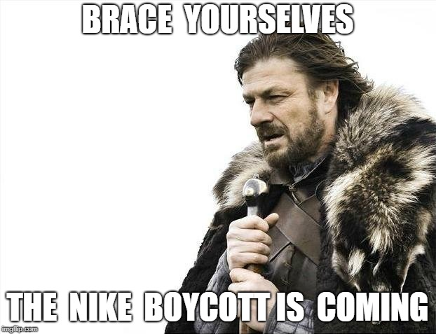 Brace Yourselves The Nike China Boycott Meme