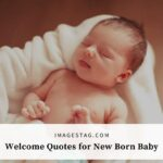 100+ Fabulous Welcome Quotes For New Born Baby