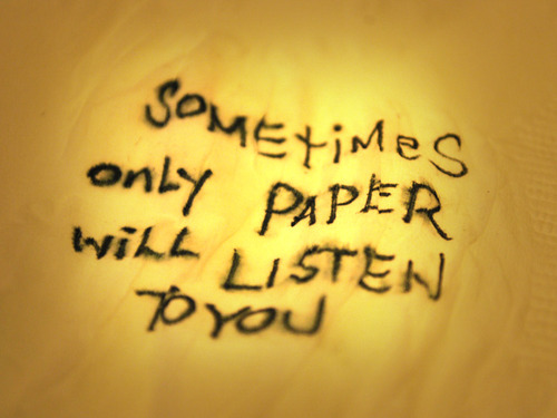 Famous Words About Bad Feelings Sometime Only Paper Will Listen To You.