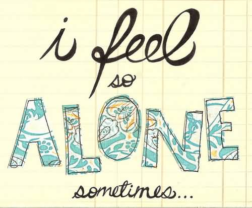 Motivated Bad Feelings About I Feel So Alone Sometimes.