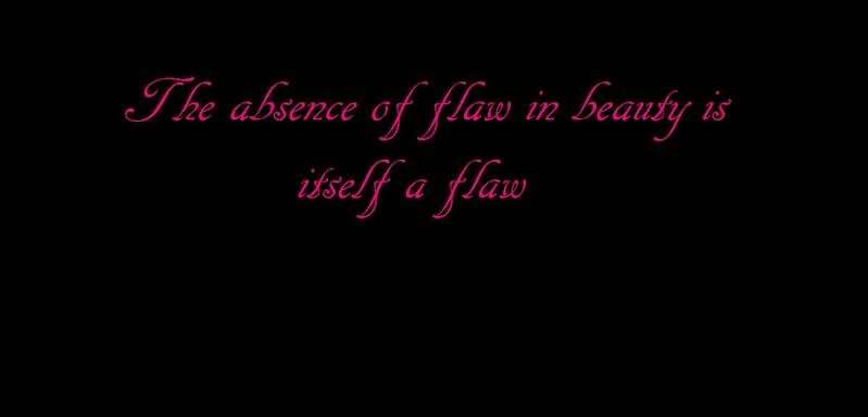 Quotes About Beauty Absence Of Flaw In Beauty Is Itself A Flaw