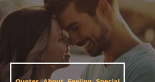 Quotes About Feeling Special To Someone
