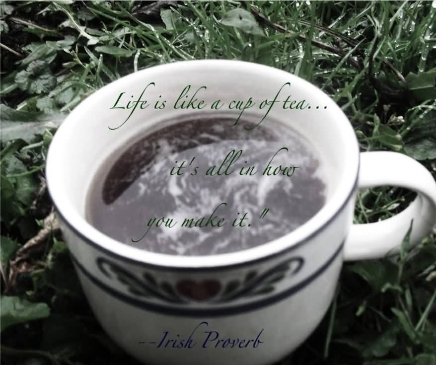 Quotes On Beauty Life Is Like A Cup Of Tea