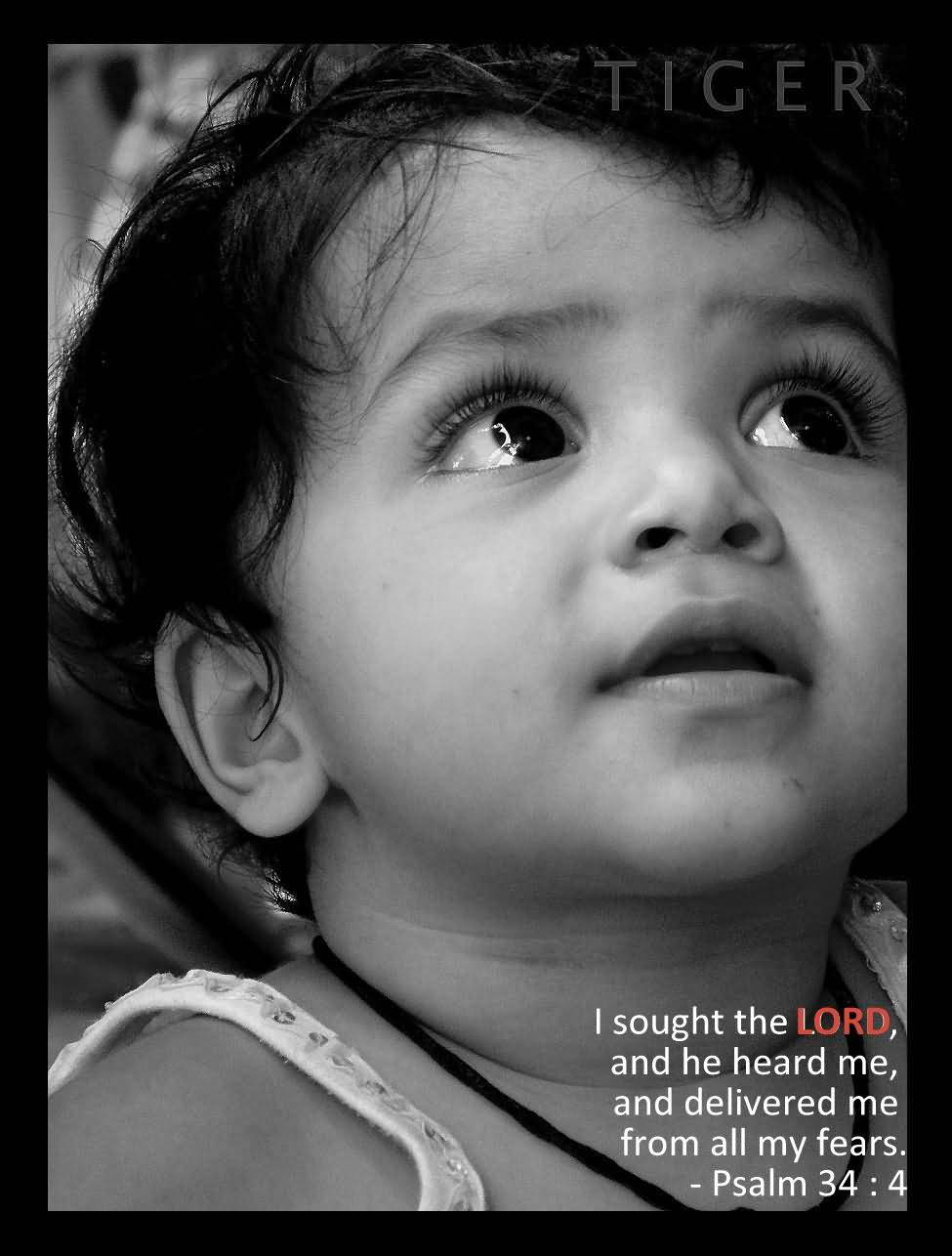 Short Baby Quotes I Sought The Lord, And He Heard Me, And Delivered Me From The All My Fears