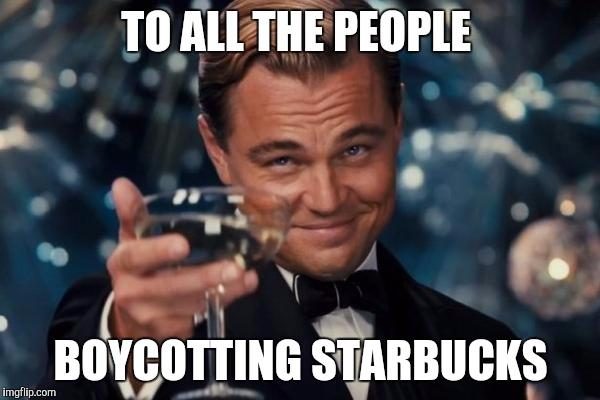 To All The People Boycotting Starbucks China Boycott Meme