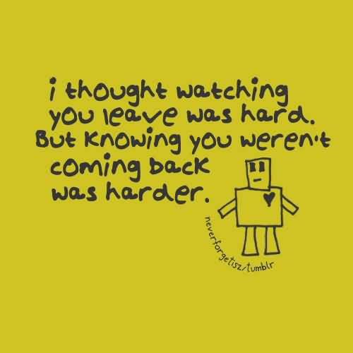 True Bad Feelings About I Thought Watching You Leave Was Hard