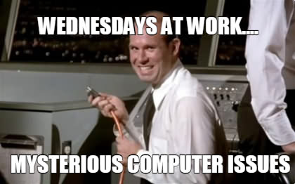 It's Only Wednesday Meme For Work