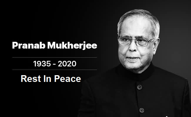Rip Images For Pranab Mukherjee Quotes 1935 To 2020