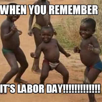 32 Funny Labor Day Memes 2020 For Workers