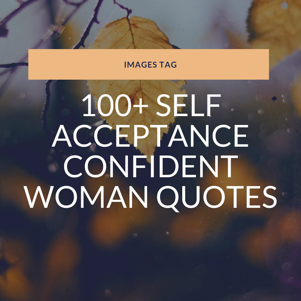100+ Self Acceptance Confident Woman Quotes