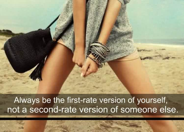 Always Be The First Rate Version Of Yourself Quote About Confidence
