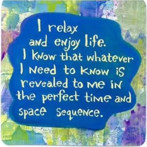 I Relax And Enjoy Life Quote About Confidence