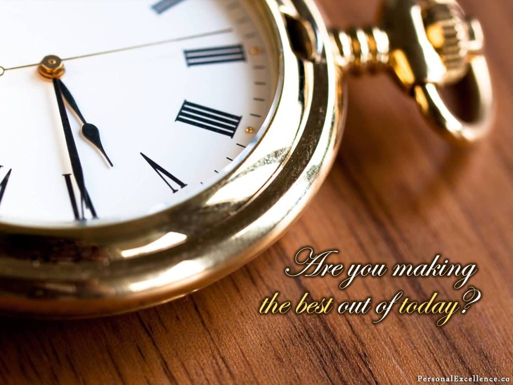 Inspirational Time Quote Saying Are You Making The Best Out Of Today.