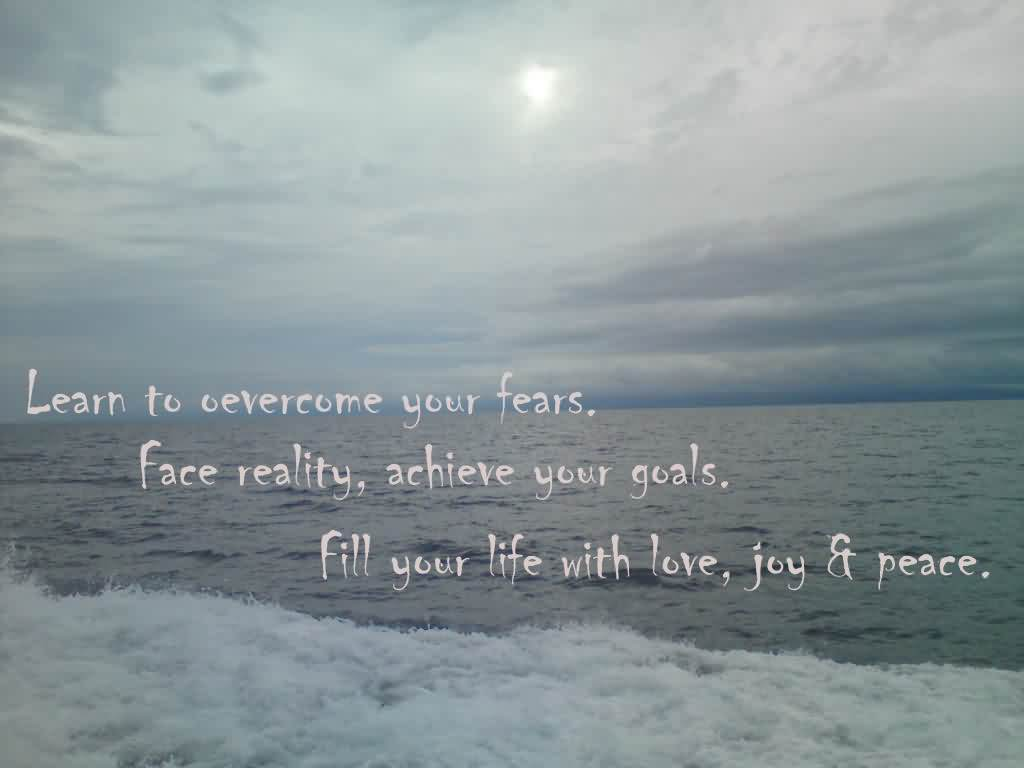 Learn To Overcome Your Fears Quote About Confidence