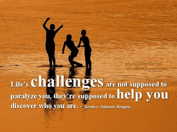 Life Challenges Help You Inspirational Quotes About Life Love.