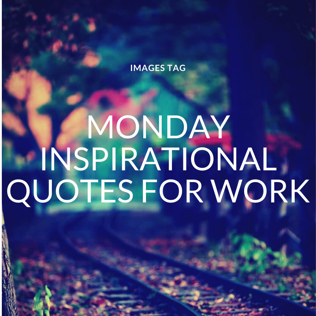 Monday Inspirational Quotes For Work