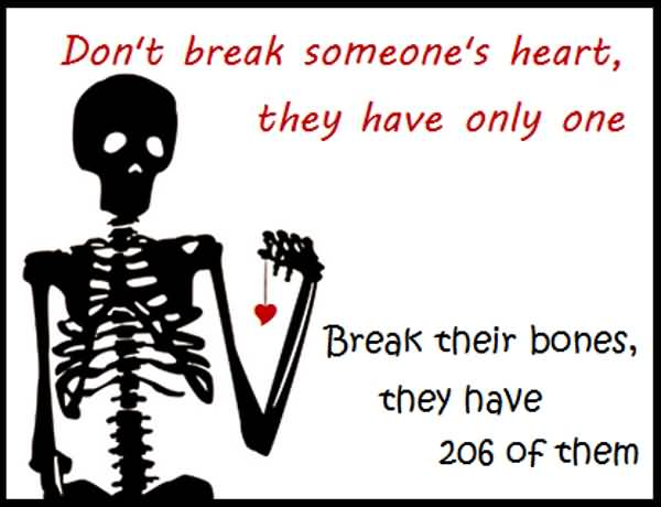 Funny Quotes About Heart Or Bones