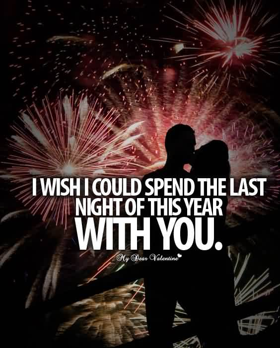 I Wish I Could Spend The Last Night Of This Yeah With You Romantic Quotes For Girlfriend In Spanish