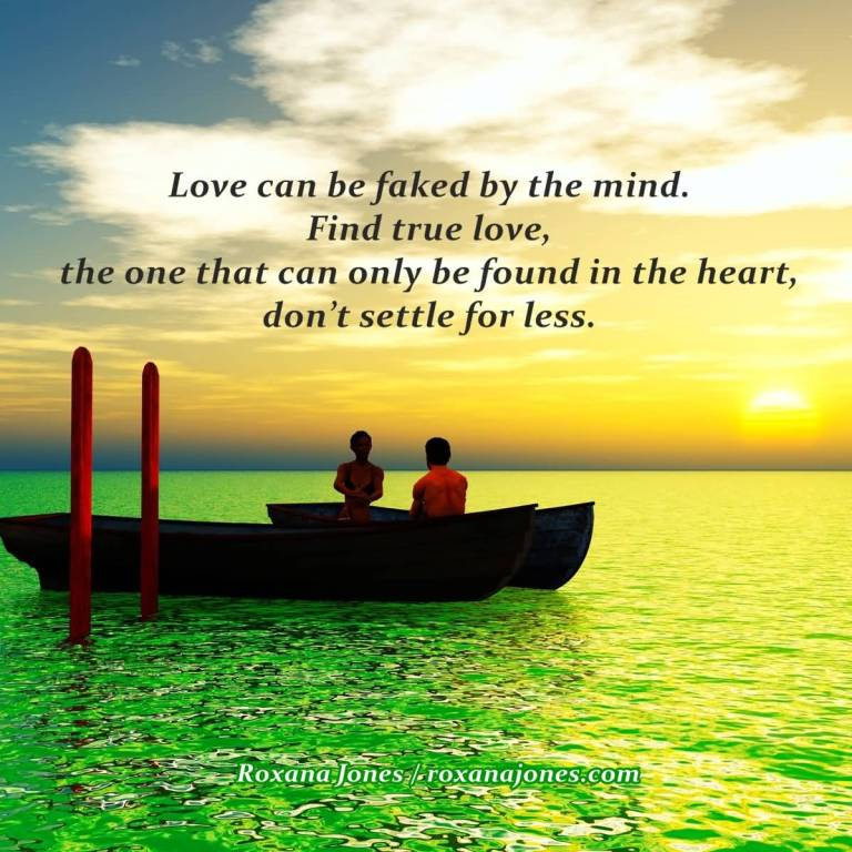 Inspirational Quotes About Love Can Be Faked By The Mind Find True Love.