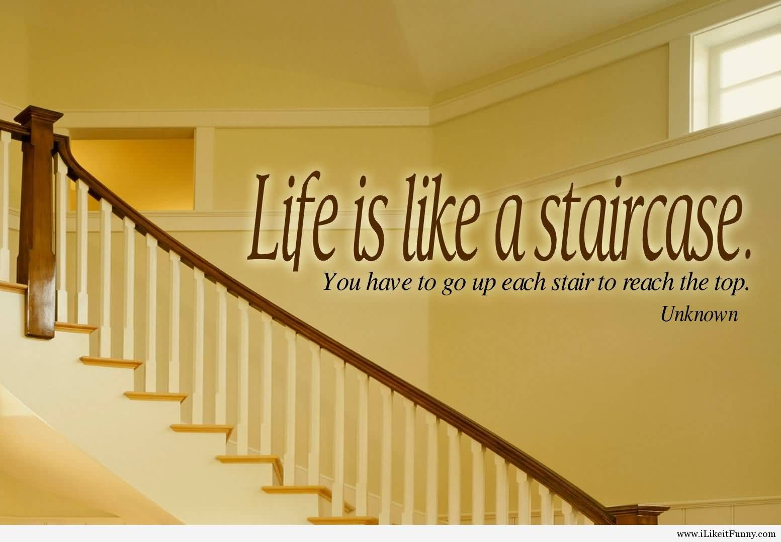 Life Is Like A Staircase Motivational Quotes