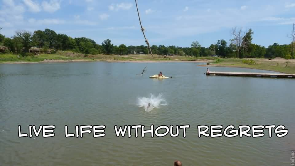 Live Life Without Regreatsm With River Images