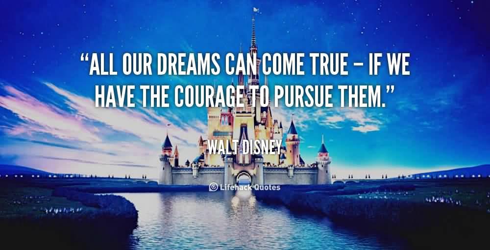 Motivate Dream Quote Walt Disney Walt Disney Dreams