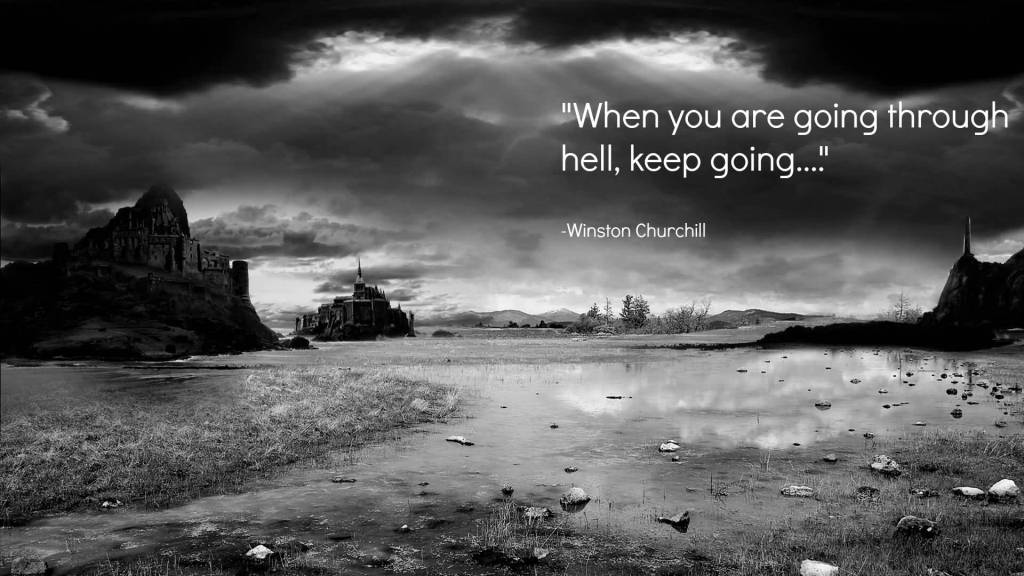 Motivational And Sayings Quote About When You Are Going Hell