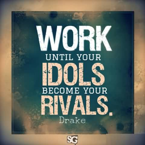 Motivational Idols Quote Become Your Rivals.