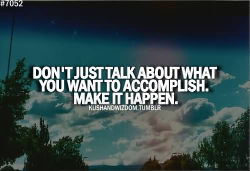 Motivational Quote About What You Want To Accomplish