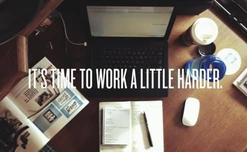 Motivational Quote About Work A Little Harder