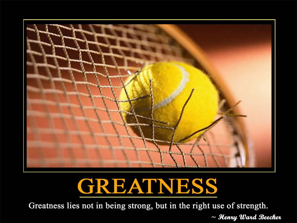 Motivational Quote For Greatness Lies Not In Being Strong.
