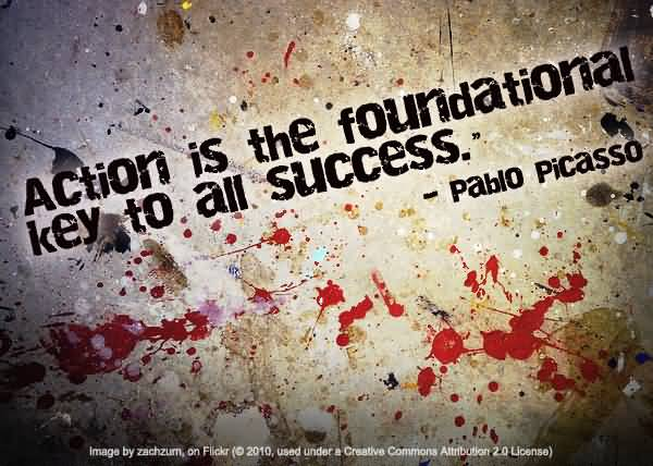 Motivational Quote About Action Is The Foundational Key To All Success.