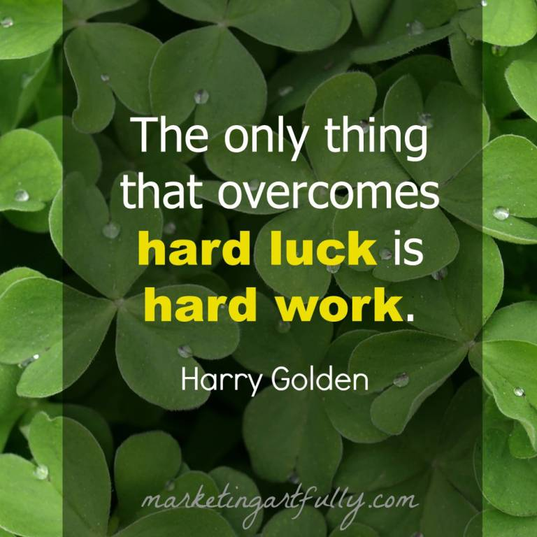 Motivational Quotes For Hard Luck Is Hard Work